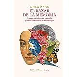 El bazar de la memoria: Cómo construimos los recuerdos y cómo los recuerdos nos construyen (El Ojo del Tiempo nº 125)