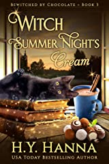 Witch Summer Night's Cream (BEWITCHED BY CHOCOLATE Mysteries ~ Book 3) Kindle Edition