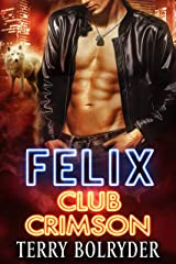 Felix (Club Crimson Book 4) Kindle Edition