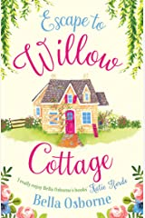 Escape to Willow Cottage: The brilliant, laugh-out-loud romcom you need to read in 2020 (Willow Cottage Series) Kindle Edition