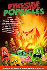 Fireside Popsicles: Twisted Tales Told by the Fire Kindle Edition