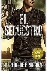 EL SECUESTRO: un thriller de David Ribas (David Ribas (Thrillers en español) nº 3) Versión Kindle