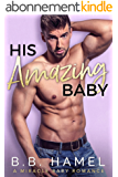 His Amazing Baby: A Miracle Baby Romance (Miracle Babies Book 5) (English Edition)