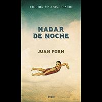 Nadar de noche- Edición conmemorativa (Spanish Edition)