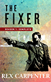The Fixer, Season 1: Complete: (A JC Bannister Action Thriller) (English Edition)