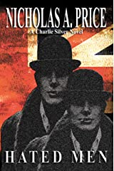 Hated Men: A Charlie Silver Novel (The Charlie Silver Novels Book 1) Kindle Edition
