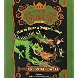 HOW TO SEIZE A DRAGON'S JEWEL (How to Train Your Dragon, 10)