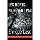 Les morts ne rêvent pas (French Edition)