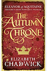 The Autumn Throne (Eleanor of Aquitaine trilogy Book 3) Kindle Edition