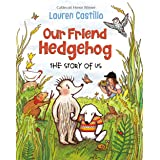 Our Friend Hedgehog: The Story of Us