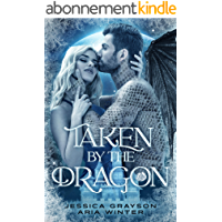 Taken By The Dragon: A Beauty and the Beast Retelling (Once Upon a Fairy Tale Romance Book 1) (English Edition)