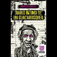 Diario íntimo de un Guacarroquér (Spanish Edition)