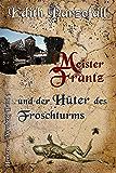Meister Frantz und der Hüter des Froschturms (Henker von Nürnberg 9)