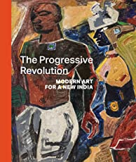 The Progressive Revolution: Modern Art for a New India