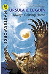 Always Coming Home (S.F. MASTERWORKS) Kindle Edition