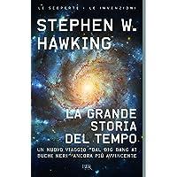 """La grande storia del tempo. Un nuovo viaggio """"dal Big Bang ai buchi neri"""""""