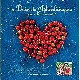 Desserts Aphrodisiaques: pour votre sensualité