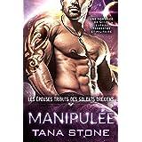 MANIPULÉE: Une romance de science-fiction extra-terrestre et militaire (Les Épouses tributs des soldats drexiens t. 4)