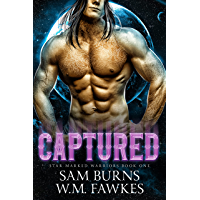 Captured: An MM SciFi Alien Prince Romance (Star Marked Warriors Book 1) (English Edition)