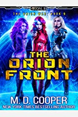 The Orion Front - A Hard Military Space Opera Adventure (Aeon 14: The Orion War Book 9) Kindle Edition