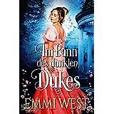 Im Bann des dunklen Dukes: Historischer Liebesroman