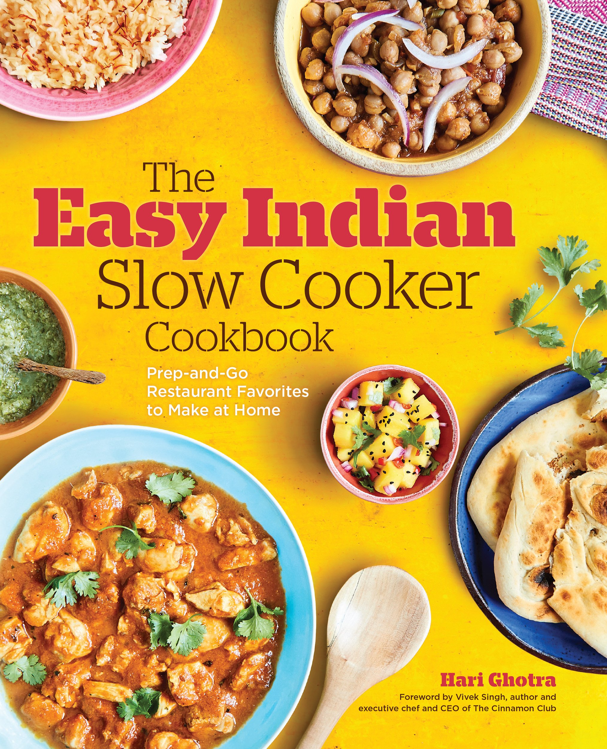 The Easy Indian Slow Cooker Cookbook: Prep-and-Go Restaurant Favorites to Make at Home 1