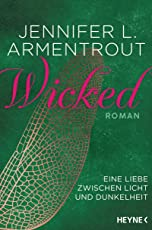 Wicked - Eine Liebe zwischen Licht und Dunkelheit: Roman (Wicked-Trilogie 1)