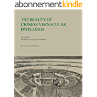 THE BEAUTY OF CHINESE VERNACULAR DWELLINGS (English Edition)