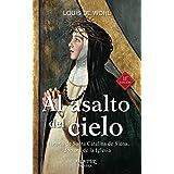 al asalto del Cielo (nueva ed.) Santa Ca (Arcaduz)