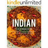 Indian Cookbook: An Indian Cookbook Filled with Authentic Indian Recipes (2nd Edition)