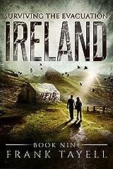 Surviving The Evacuation, Book 9: Ireland Kindle Edition