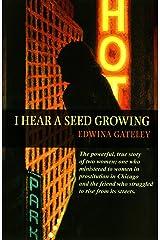 I Hear a Seed Growing Kindle Edition