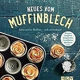 Neues vom Muffinblech: Alles außer Muffins - süß und pikant (German Edition)
