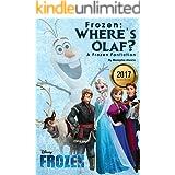 Frozen: Where's Olaf?: A Frozen Fanfiction (Disney Frozen, Disney Books, Children Books, Disney Princess)