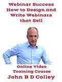 Webinar Erfolg Wie Man Webinars Entwirft Und Schreibt Das Verkaufen (Online-Video-Trainingskurs) [Online-Code] [Online Code]