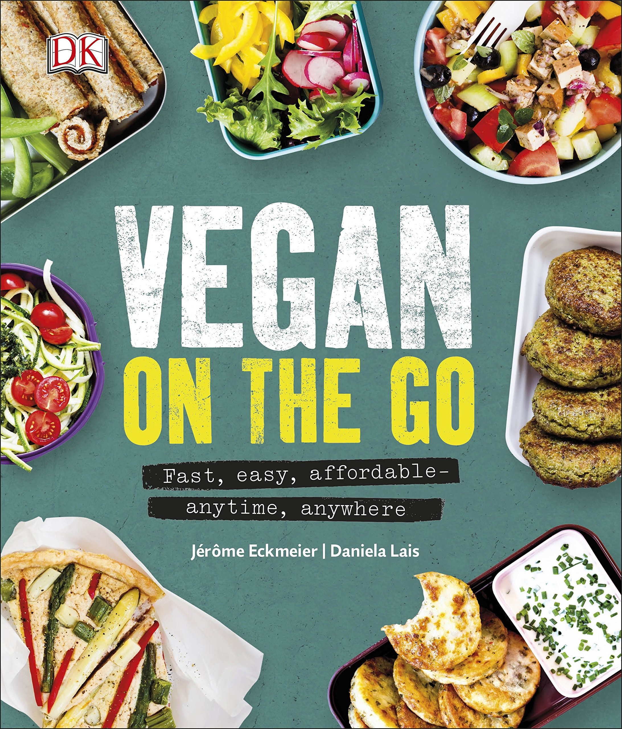 Vegan on the Go: Fast, Easy, Affordable―Anytime, Anywhere 2