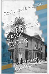 THE ULVERSTON BANK CLOCK: A FOCUS FOR CONTROVERSY Kindle Edition
