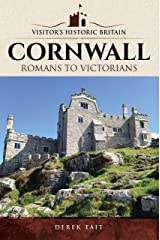 Visitors' Historic Britain: Cornwall: Romans to Victorians Paperback