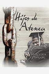 Hijos de Atenea: El esclavo que sabía leer Versión Kindle