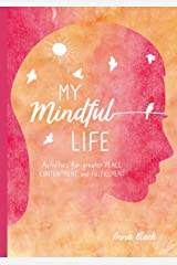 My Mindful Life - Activities for greater peace, contentment, and fulfillment Hardcover