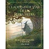 Cuaderno de viaje de la Tierra Media: De Bolsón cerrado a Mordor (Biblioteca J. R. R. Tolkien)