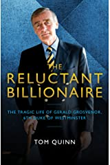 The Reluctant Billionaire: The Tragic Life of Gerald Grosvenor, Sixth Duke of Westminster Hardcover