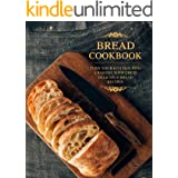 Bread Cookbook: Turn Your Kitchen into a Bakery with These Delicious Bread Recipes