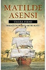 Tierra Firme: Trilogía Martín Ojo de Plata I (Martin Ojo de Plata nº 1) Versión Kindle