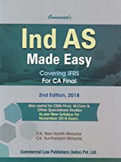 Commercial's Ind AS Made Easy Covering IFRS for CA Final 2nd Edition,2018 (As per new syllabus for November 2018 Exam) by CA. Ravi Kanth Miriyala, CA. Sunitanjani Miriyala