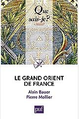 Le Grand Orient de France: « Que sais-je ? » n° 3607 Format Kindle