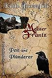 Meister Frantz - Pest und Plünderer (Henker von Nürnberg 5)