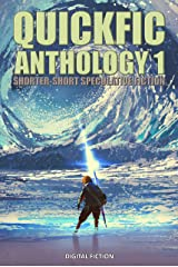 Quickfic Anthology 1: Shorter-Short Speculative Fiction (Quickfic from Digital Fiction) Kindle Edition
