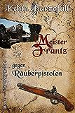Meister Frantz gegen Räuberpistolen (Henker von Nürnberg 4)