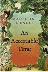 An Acceptable Time (Madeleine L'Engle's Time Quintet) Paperback